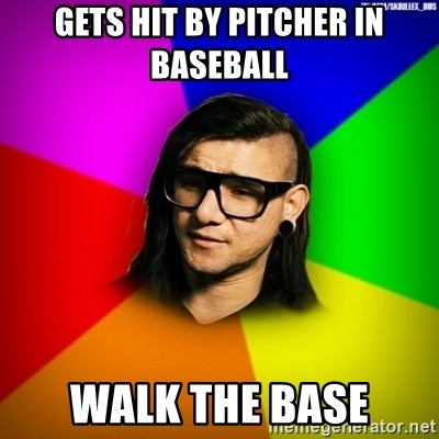 Advice Skrillex - Gets hit by pitcher in baseball walk the base