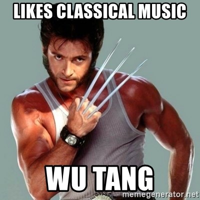 Wolverine - likes classical music wu tang
