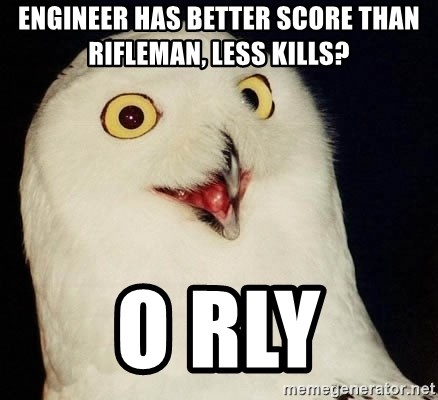 Orly Owl - Engineer Has BETTER SCORE THAN RIFLEMAN, Less Kills? O RLY
