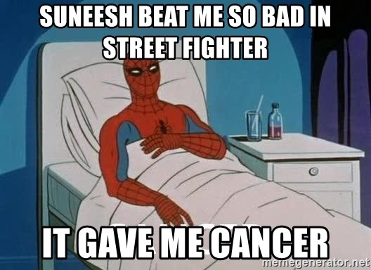 Cancer Spiderman - suneesh beat me so bad in street fighter it gave me cancer