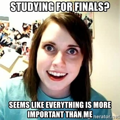 Overly Attached Girlfriend 2 - studying for finals? seems like everything is more important than me