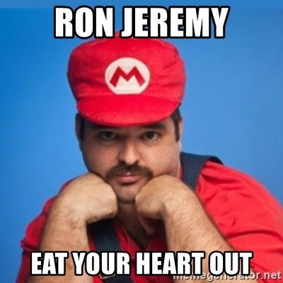 SUPERSEXYMARIO - Ron Jeremy eat your heart out