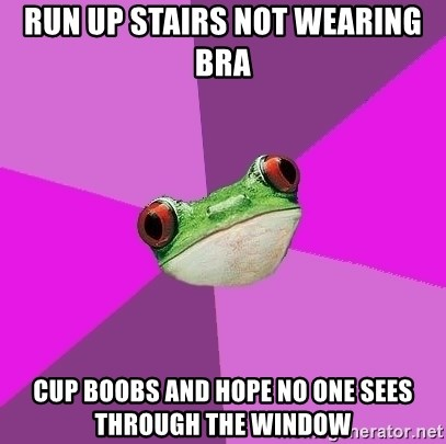 Foul Bachelorette Frog - run up stairs not wearing bra cup boobs and hope no one sees through the window