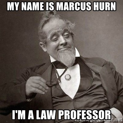 1889 [10] guy - my name is marcus hurn i'm a law professor