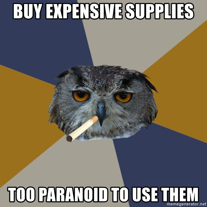 Art Student Owl - BUY EXPENSIVE SUPPLIES TOO PARANOID TO USE THEM