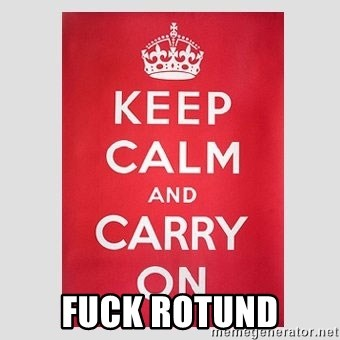 Keep Calm - fuck rotund