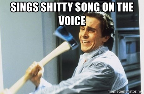 american psycho - sings shitty song on the voice