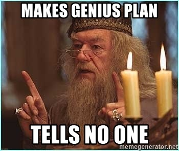 dumbledore fingers - makes genius plan tells no one