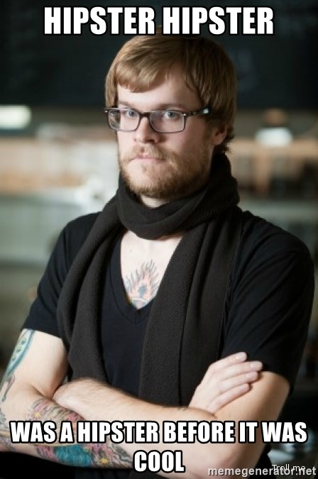 hipster Barista - Hipster hipster Was a hipster before it was cool