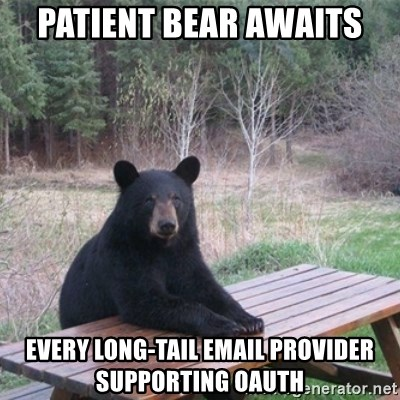 Patient Bear - patient bear awaits every long-tail email provider supporting oauth
