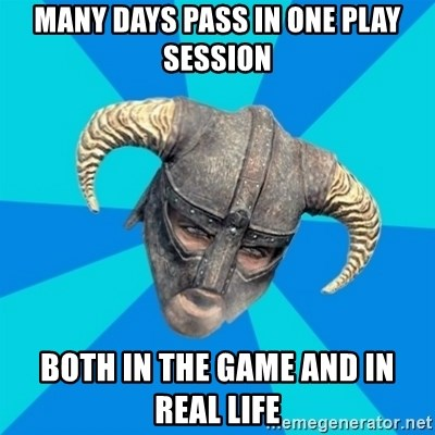 skyrim stan - many days pass in one play session both in the game and in real life