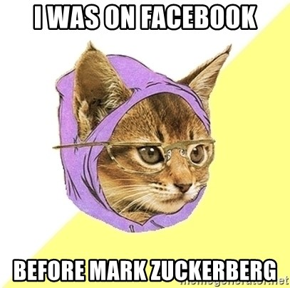 Hipster Kitty - i was on facebook before mark zuckerberg
