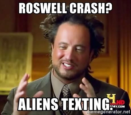 Ancient Aliens - Roswell crash? aliens Texting.
