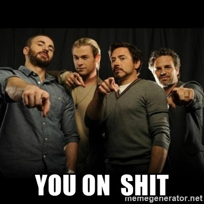 avengers pointing - you on  shit