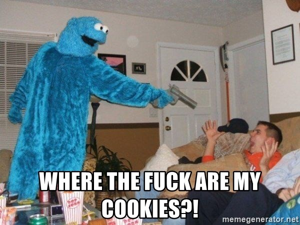 Bad Ass Cookie Monster - Where the fuck are my cookies?!