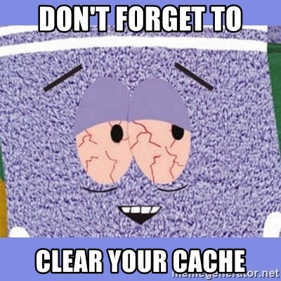 Towelie - Don't forget TO clear your cache