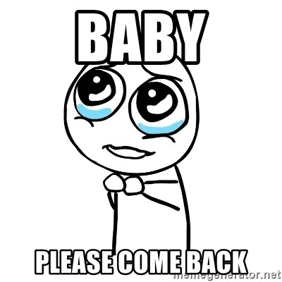 pleaseguy  - Baby Please come back