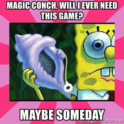 magic conch shell - Magic conch, will I ever need this game? Maybe someday