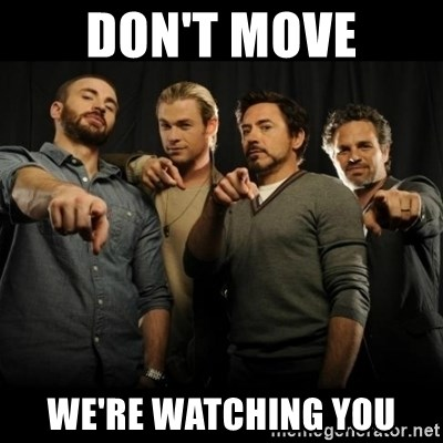 avengers pointing - dON'T MOVE wE'RE WATCHING YOU