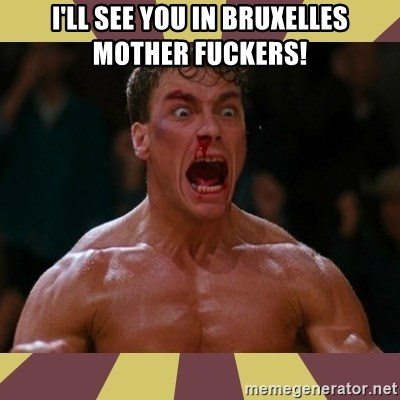 jean claude van damme - I'll See you in bruxelles mother fuckers!