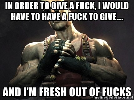 Duke Nukem Forever - in order to give a fuck, i would have to have a fuck to give.... and i'm fresh out of fucks
