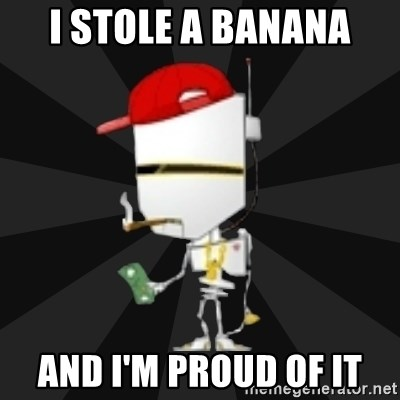TheBotNet Mascot - I Stole a banana and i'm proud of it