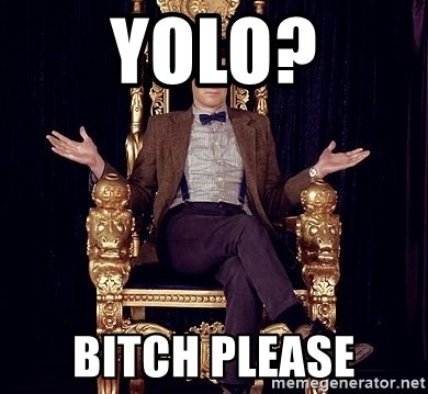 Hipster Doctor Who - Yolo? Bitch please