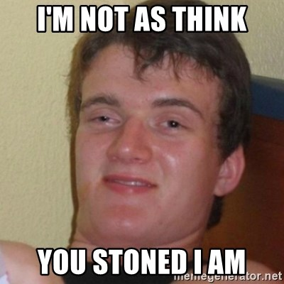 Stoner Stanley - i'm not as think you stoned i am