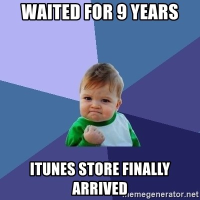 Success Kid - Waited for 9 years itunes store finally arrived