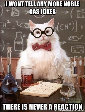Chemist cat - I wont tell any more noble gas jokes there is never a reaction