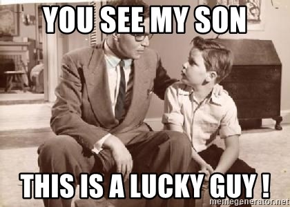 Racist Father - You see my son This is a lucky guy !