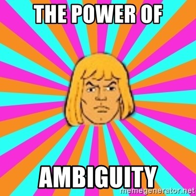 He-Man - The power of Ambiguity