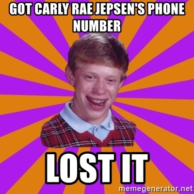 Unlucky Brian Strikes Again - got carly rae jepsen's phone number lost it