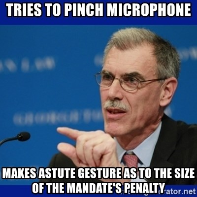 Donald Verrelli - tries to pinch microphone makes astute gesture as to the size of the mandate's penalty