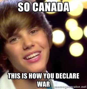 Justin Bieber - So canada this is how you declare war