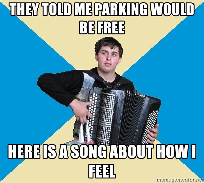 X The Musical Student X - They told me parking would be free here is a song about how I feel