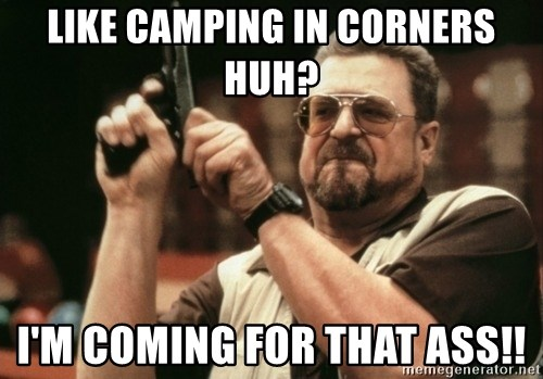 Walter Sobchak with gun - Like camping in corners huh? I'm coming for that ass!!