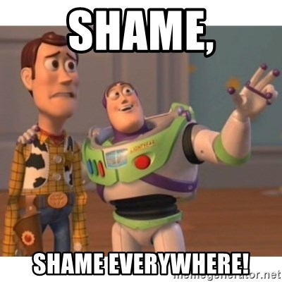Toy story - Shame, Shame Everywhere!