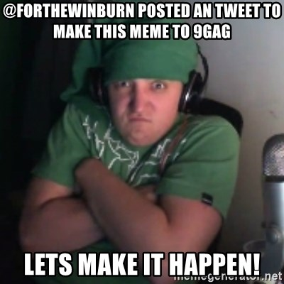 Martyn says NO! - @Forthewinburn posted an tweet to make this meme to 9gag lets make it happen!