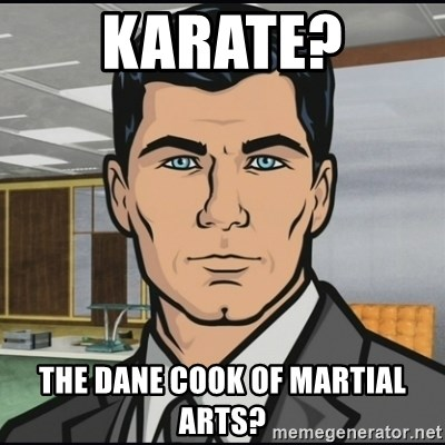 Archer - Karate? the dane cook of martial arts?