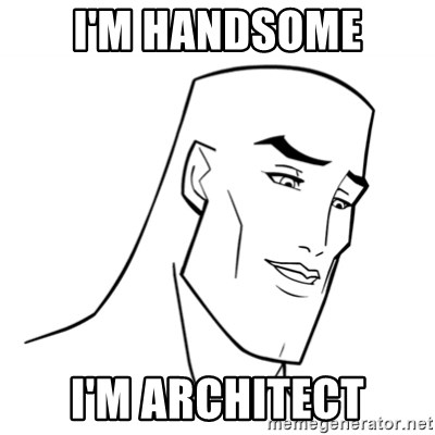 Handsome Face - I'm handsome i'm architect