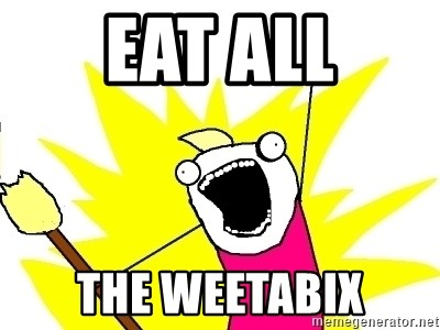 X ALL THE THINGS - Eat all the Weetabix