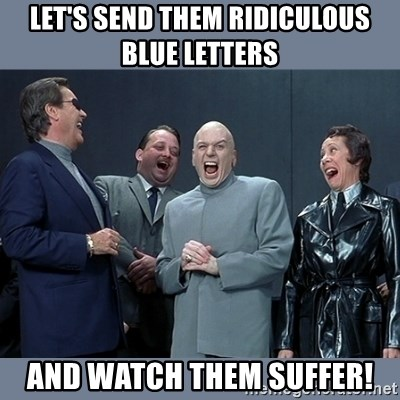 Dr. Evil and His Minions - Let's send them ridiculous blue letters and watch them suffer!