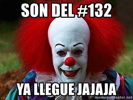 Pennywise the Clown - son del #132  ya llegue jajaja
