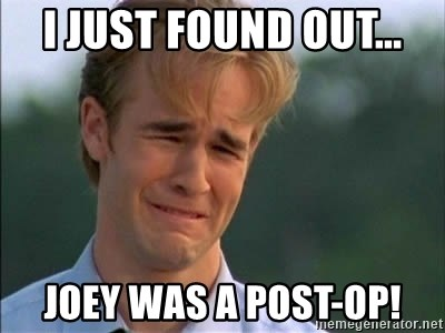 James Van Der Beek - I just found out... Joey was a post-op!