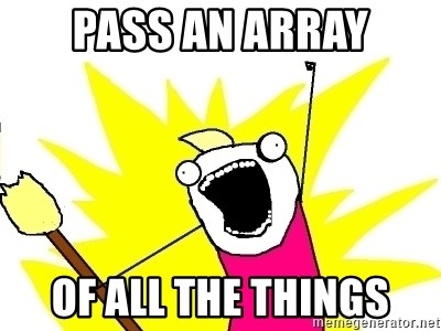 X ALL THE THINGS - Pass an array of all the things