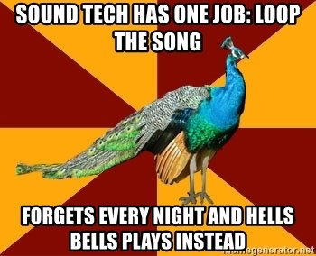 Sound tech has one job: loop the song Forgets every night