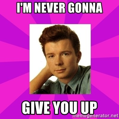 RIck Astley - I'm never gonna give you up