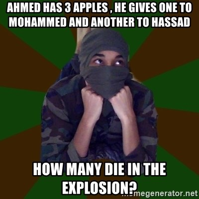 Terrorist Rollo - AHMED HAS 3 APPLES , HE GIVES ONE TO MOHAMMED AND ANOTHER TO HASSAD how many die in the explosion?
