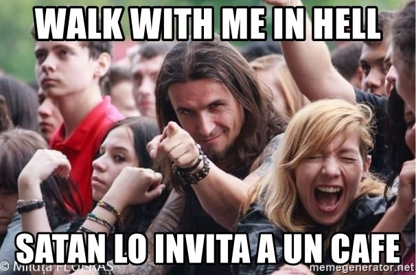 Ridiculously Photogenic Metalhead Guy - Walk with me in hell satan lo invita a un cafe